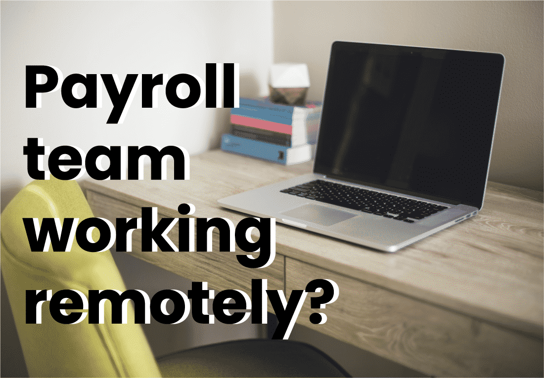 is your payroll team working remotely